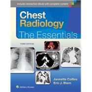 Chest Radiology: The Essentials by Collins, Janette; Stern, Eric J., 9781451144482