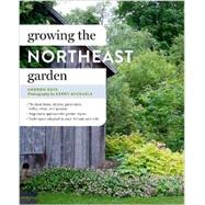 Growing the Northeast Garden by Keys, Andrew; Michaels, Kerry, 9781604694482