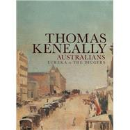Australians : Eureka to the Diggers by Unknown, 9781742374482