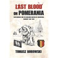 Last Blood on Pomerania by Borowski, Tomasz; Klimczak, Monika, 9781910294482