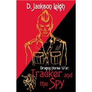 Tracker and the Spy by Leigh, D. Jackson, 9781626394483