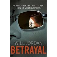 Betrayal by Jordan, Will, 9780099574484