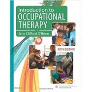 Introduction to Occupational Therapy by O'brien, Jane Clifford, 9780323444484