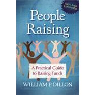 People Raising A Practical Guide to Raising Funds by Dillon, William P., 9780802464484