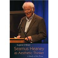 Seamus Heaney As Aesthetic Thinker by O'Brien, Eugene, 9780815634485