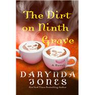 The Dirt on Ninth Grave A Novel by Jones, Darynda, 9781250074485