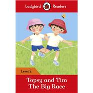 Topsy and Tim The Big Race by Ladybird, 9780241254486