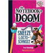 Sneeze of the Octo-Schnozz: A Branches Book (The Notebook of Doom #11) by Cummings, Troy, 9781338034486
