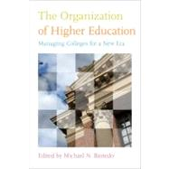 The Organization of Higher Education by Bastedo, Michael N., 9781421404486