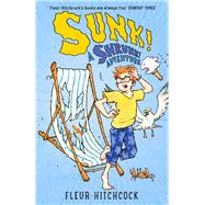 Sunk!: A Shrunk Adventure! by Hitchcock, Fleur, 9781848124486