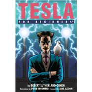 Tesla for Beginners by Sutherland-cohen, Robert I.; Brozman, Owen; Alcorn, Jane, 9781939994486