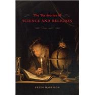 The Territories of Science and Religion by Harrison, Peter, 9780226184487