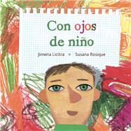 Con ojos de niño by Licitra, Jimena ; Rosique, Susana, 9788415784487