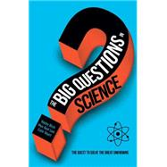 The Big Questions in Science The Quest to Solve the Great Unknowns by Birch, Hayley; Looi, Mun Keat; Stuart, Colin, 9780233004488