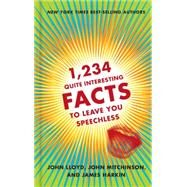 1,234 Quite Interesting Facts to Leave You Speechless by Lloyd, John; Mitchinson, John; Harkin, James, 9780393254488