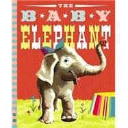 The Baby Elephant by Brewster, Benjamin; Burchard, Peter, 9780448484488