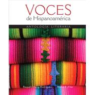 Voces de Hispanoamerica by Chang-Rodriguez, Raquel; Filer, Malva E., 9781305584488