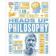 Heads Up Philosophy by DK Publishing, 9781465424488