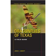 Dragonflies of Texas: A Field Guide by Abbott, John C., 9780292714489