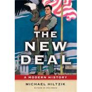The New Deal A Modern History by Hiltzik, Michael, 9781439154489