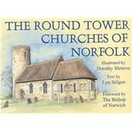 The Round Tower Churches of Norfolk by Stilgoe, Lyn; Shreeve, Dorothy, 9781853114489
