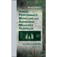 Human Performance, Workload, and Situational Awareness Measures Handbook, Second Edition by Gawron; Valerie J., 9781420064490