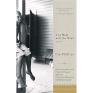 The Well and the Mine: A Novel by Phillips, Gin, 9781594484490