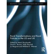 Rural Transformations and Rural Policies in the US and UK by Shucksmith; Mark, 9780415754491