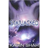 Starjacked by Shah, Karin, 9781605044491