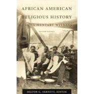 African American Religious History : A Documentary Witness by Sernett, Milton C., 9780822324492