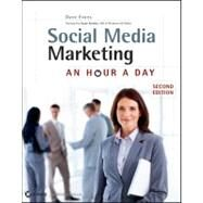 Social Media Marketing : An Hour a Day by Evans, Dave; Bratton, Susan, 9781118194492