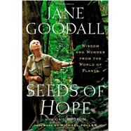 Seeds of Hope by Goodall, Jane; Hudson, Gail; Pollan, Michael, 9781455554492