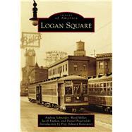 Logan Square by Schneider, Andrew; Miller, Ward; Kaplan, Jacob; Pogorzelski, Daniel; Kantowicz, Edward, 9781467124492