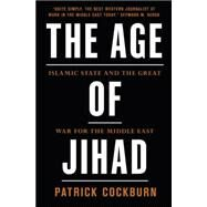 Age of Jihad by Cockburn, Patrick, 9781784784492