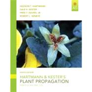Hartmann & Kester's Plant Propagation Principles and Practices by Hartmann, Hudson T.; Kester, Dale E.; Davies, Fred T., Jr.; Geneve, Robert L., 9780135014493