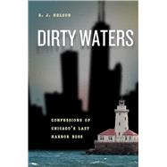 Dirty Waters by Nelson, R. J., 9780226334493