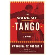 The Gods of Tango by De Robertis, Carolina, 9781101874493