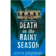 Death in the Rainy Season by Jaquiery, Anna, 9781447244493