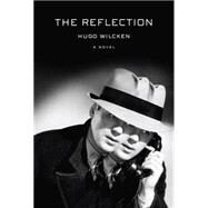 The Reflection by Wilcken, Hugo, 9781612194493