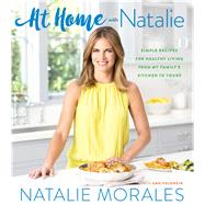 At Home With Natalie by Morales, Natalie; Volkwein, Ann (CON); Hale, Alanna, 9780544974494