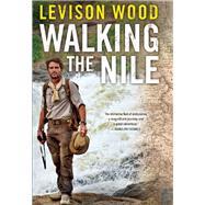 Walking the Nile by Wood, Levison, 9780802124494