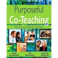 Purposeful Co-Teaching : Real Cases and Effective Strategies by Greg Conderman, 9781412964494