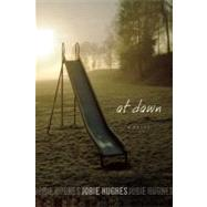 At Dawn by Hughes, Jobie, 9781593764494