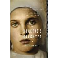 The Heretic's Daughter by Kent, Kathleen, 9780316024495