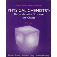 Student Solutions Manual for Physical Chemistry by Trapp, Charles; Giunta, Carmen; Cady, Marshall, 9781464124495