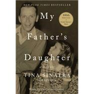 My Father's Daughter by Sinatra, Tina; Coplon, Jeff (CON), 9781501124495