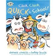 Click, Clack, Quack to School! by Cronin, Doreen; Lewin, Betsy, 9781534414495