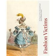 Fashion Victims The Dangers of Dress Past and Present by Matthews David, Alison, 9781845204495