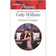 A Virgin for Vasquez by Williams, Cathy, 9780373134496