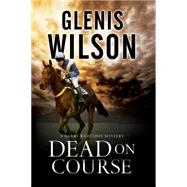 Dead on Course by Wilson, Glenis, 9780727894496